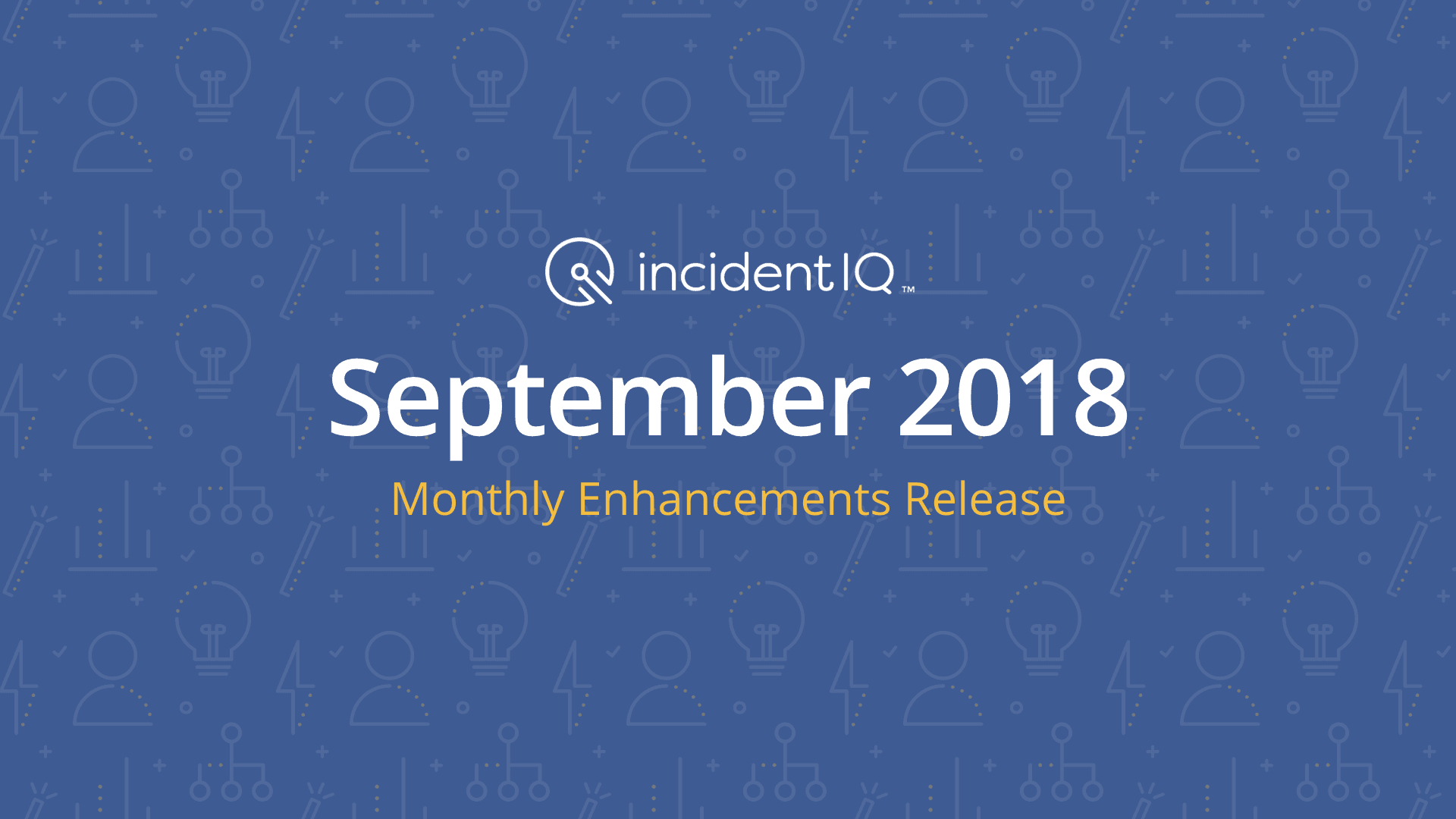September 2018 Monthly Enhancements Release